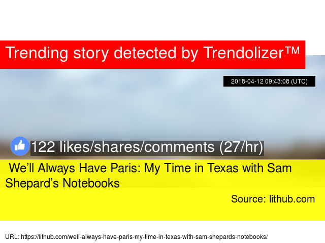 We ll Always Have Paris  My Time in Texas with Sam Shepard s Notebooks -  Stats 65d94e62b